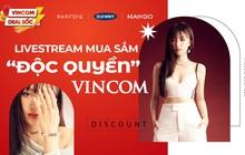 """Shopping online hàng hiệu chỉ từ 175k với Livestream Độc Quyền Vincom """"hot"""" bỏng tay!"""