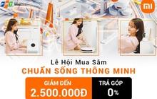 Nhận ưu đãi đến 2,5 triệu khi mua sản phẩm thuộc hệ sinh thái Xiaomi tại FPT Shop