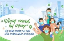 """""""Vùng Xanh Hy Vọng"""" vực lòng người Sài Gòn giữa tháng ngày khó quên"""