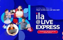 ILA@Live Express: Học tiếng Anh thời đại số!