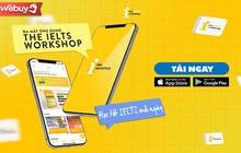 """Thăng hạng IELTS siêu dễ với ứng dụng The IELTS Workshop: 100% miễn phí còn có cơ hội rinh quà """"khủng"""""""