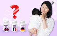 Ma trận K2 khiến mẹ Việt đau đầu lựa chọn D3K2 cho trẻ