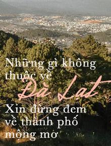 """Một loạt cái tên """"kỳ quan"""" nghe rất kêu mới xuất hiện: Những gì không phải của Đà Lạt, xin đừng đem về thành phố mộng mơ"""