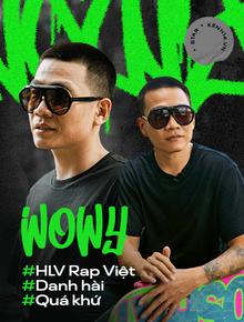 """Wowy kể chuyện cưới hụt bạn gái, ẩu đả với Rhymastic và cột mốc Rap Việt: """"Tôi cảm giác như đang đánh lại cái bóng của chính mình"""""""