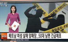 Cô dâu Việt bị chồng Hàn Quốc sát hại, giấu xác vì đòi ra ngoài làm việc kiếm tiền