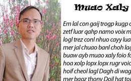 Tiếng Việt không dấu bị độc giả phản ứng gay gắt, tác giả lên tiếng: Chữ viết của tôi nên để chuyên gia thẩm định!