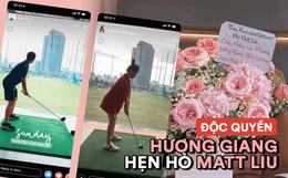 Ảnh độc quyền Hương Giang hẹn hò Matt Liu: Đánh golf chung, chàng gửi hoa tặng nàng, khoe lên cả Facebook nhưng không ai để ý!