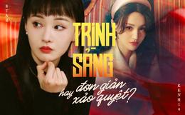 """Trịnh Sảng: """"Trà xanh"""" EQ thấp, vạ miệng thích đóng vai nạn nhân, lộ tâm địa đáng sợ vì scandal đòi phá thai"""