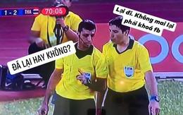 Cười lăn với loạt ảnh chế khi Việt Nam loại Thái Lan: Trọng tài đẹp trai chiếm spotlight, gây cười nhất là list thủ môn làm tăng độ khó cho game