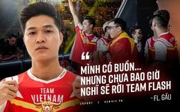Đội trưởng Gấu của Team Flash nói gì khi phải ngồi dự bị tại Vòng tuyển chọn đội tham dự SEA Games 30?