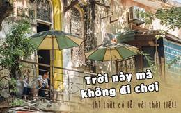 Mới sáng thứ 2 đầu tuần, mà thời tiết Hà Nội làm ai cũng chỉ muốn thốt lên: Trời ơi, muốn nghỉ để đi chơi quá!