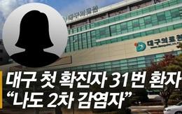 Bệnh nhân số 31 'siêu lây nhiễm' ở Hàn Quốc lần đầu lên tiếng sau khi khiến hơn 9000 người có nguy cơ nhiễm virus corona
