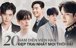 20 tài tử Hàn đẹp trai nhất mọi thời đại: Cả dàn đại nam thần Hyun Bin, Song Joong Ki bị vượt mặt, No.1 gây bất ngờ lớn
