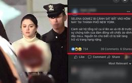 Facebook rầm rộ hình ảnh Selena Gomez bị bắt khẩn cấp với trang phục đầy máu, sự thật đằng sau gây phẫn nộ đỉnh điểm