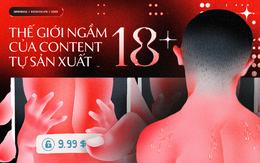 """Đột nhập thế giới """"nội dung 18 """" tự sản xuất của giới trẻ Việt: Quy mô ngày càng bành trướng, nhiều trò biến thái đến rùng mình"""