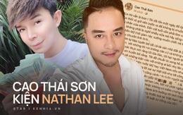 Biến căng: Cao Thái Sơn chuẩn bị hồ sơ đệ đơn kiện Nathan Lee và 1 nhân vật ra toà, còn chúc đối phương may mắn