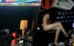 Diễn biến nóng vụ 2 cô gái khỏa thân phục vụ 20 khách ở TP. Biên Hòa