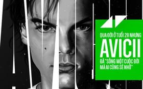 """Qua đời ở tuổi 28 nhưng Avicii đã """"sống một cuộc đời mà ai cũng sẽ nhớ"""""""