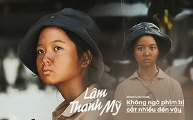 """Em gái bán vé số ở Thất Sơn Tâm Linh - Lâm Thanh Mỹ: """"Biết trước phim sẽ bị cắt cảnh nhưng em không nghĩ cắt nhiều đến vậy"""""""