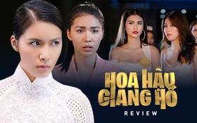 """Review """"Hoa Hậu Giang Hồ"""": Ấn tượng màn giật tóc móc mắt tưng bừng giữa hội siêu mẫu và cái kết gấp gáp"""