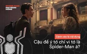 14 câu thoại cảm động trong FAR FROM HOME: Cậu để ý tớ chỉ vì tớ là Spider-Man à?