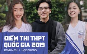 Điểm thi THPT Quốc gia 2019 của 63 tỉnh thành đã chính thức được công bố!