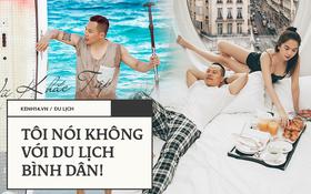 Vũ Khắc Tiệp và ngã rẽ review du lịch luxury: Đã đi hơn 50 quốc gia, quyết nói không với du lịch bình dân!