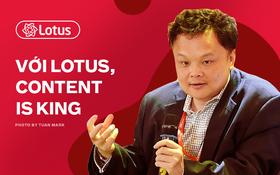TGĐ VCCorp Nguyễn Thế Tân: Với mạng xã hội Lotus, nội dung là Vua!