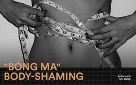 """Điều chúng mình chưa kể: Body Shaming - """"bóng ma"""" đeo bám bọn mình suốt quãng thời gian đi học?"""