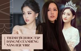 """Soi học vấn của dàn Hoa hậu đình đám Vbiz: Người """"chiến tích"""" khoe mãi không hết, người gây tiếc nuối vì còn dở dang!"""