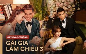 Review nóng Gái Già Lắm Chiêu 3: xa hoa trong từng khung hình, không drama như trailer, cảnh giống Crazy Rich Asians đã bị cắt!
