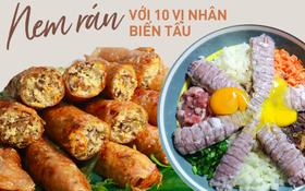 Nem rán - Món ăn truyền thống quen thuộc của Tết nhưng giờ đây có đến chục vị nhân biến tấu