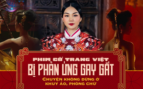 Khán giả gay gắt với phim cổ trang Việt: Chuyện không dừng ở khuy áo, phông chữ