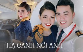 Tiếp viên hàng không kể chuyện yêu anh cơ phó nhờ Facebook, hé lộ mức lương xứng đáng với công việc trong mơ