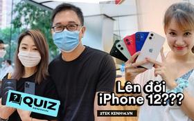 """Hỏi nhanh, đáp gọn: Bạn đã sẵn sàng """"lên đời"""" iPhone 12 chưa?"""