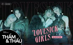 Lovesick Girls - Từ bỏ công thức tạo hit quen thuộc, BLACKPINK còn lại gì?