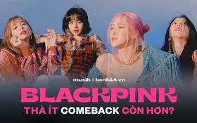 """Thành tích tụt dần đều qua 3 lần comeback, BLACKPINK vẫn chỉ nên mỗi năm trở lại 1 lần cho fan """"thèm thuồng"""" thì hơn?"""