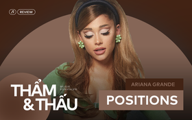 positions - Tuyển tập những bản demo hay nhất của Ariana Grande, thú vị nhưng thiếu cao trào?
