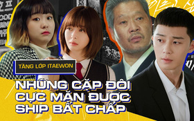 """9 đôi được """"ship ngang ngược"""" ở Tầng Lớp Itaewon: Park Sae Ro Yi cứ như bạn trai công nghiệp khi ghép với """"máy bay"""" hay nam thần tài chính đều hợp lí?"""
