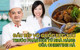 """Trò chuyện với vị đầu bếp chê trách gay gắt nhà hàng của Christine Hà: """"Khi thấy cách phản hồi của họ thì tôi nghĩ cái nhà hàng này nên dẹp đi!"""""""
