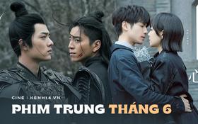 """Phim Trung tháng 6: Màn đại chiến của binh đoàn soái ca, nam thần Tiêu Chiến hay """"tình đầu"""" Hồ Nhất Thiên sẽ thắng thế?"""