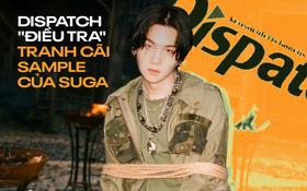 Dispatch vào cuộc vụ lùm xùm của SUGA (BTS): Công ty và nghệ sĩ tuyên bố không biết về kẻ thảm sát 900 người, nhưng có thực sự là như vậy?