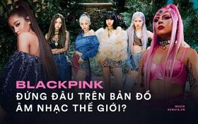 BLACKPINK sau màn comeback đại thành công: Vươn lên girlgroup số 1 thế giới, nhưng sức ảnh hưởng đến đâu so với dàn nghệ sĩ trời Tây?