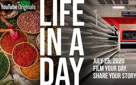 """""""Life in a day 2020"""" - Chia sẻ một ngày của bạn, cơ hội góp mặt trong bộ phim tài liệu lịch sử thế giới"""