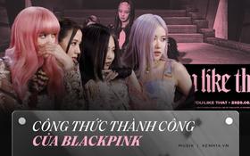 """Mỗi lần comeback là một lần """"chấn động"""": BLACKPINK thành công nhờ điều gì?"""