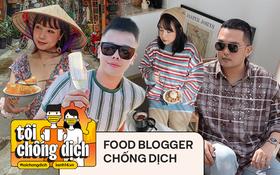 """Liên tục bị ảnh hưởng bởi dịch Covid-19 nhưng hội food blogger đã vững vàng hơn: dịch trở lại thì mình lại """"chống"""" tiếp thôi!"""