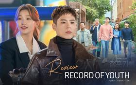 Record of Youth: Nội dung nhạt nhẽo, Park Bo Gum cũng chỉ cứu vớt được phần nhìn