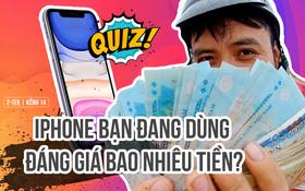 """Quiz nhanh: Tự định giá iPhone cũ của bạn bán được bao nhiêu tiền để """"đổi đời"""" lên iPhone 12?"""