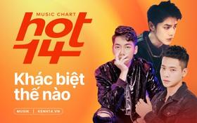 HOT14: Bảng xếp hạng tiệm cận chuẩn quốc tế mà vẫn phản ánh thói quen nghe nhạc của người Việt