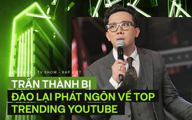 Sau phát ngôn gây tranh cãi về Underground, Trấn Thành tiếp tục bị lục lại chia sẻ về top trending YouTube